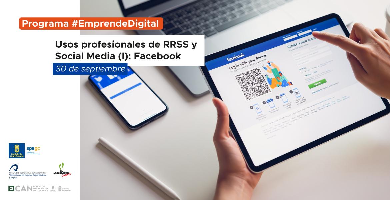 Programa #EmprendeDigital: Usos profesionales de RRSS y Social Media (I) – Facebook para empresas