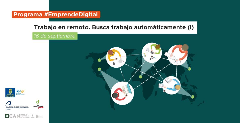 Programa #EmprendeDigital: Trabajo en remoto. Busca trabajo automáticamente (I)